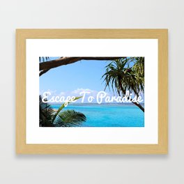 Escape To Paradise Framed Art Print