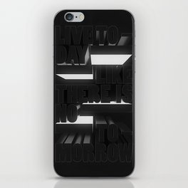 Live Today Like There Is No Tomorrow iPhone Skin
