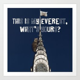 This Is MY Everest, What's Yours? (Raccoon Climbs Skyscraper) Art Print