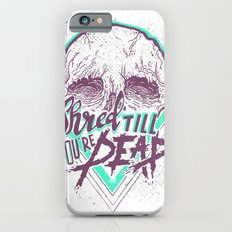 Shred Till You're Dead Slim Case iPhone 6