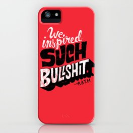 Inspired Bullshit iPhone Case