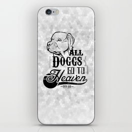 All Doggs go to Heaven iPhone Skin