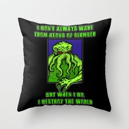 Most Interesting Great Old One in the World Throw Pillow