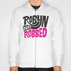 Robyn was Robbed Hoody