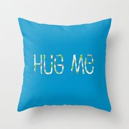 Hug Me Throw Pillow