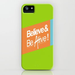 Believe & Be Alive! -V3Green- iPhone Case
