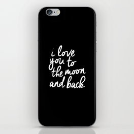 I Love You to the Moon and Back black-white monochrome typography childrens room nursery home decor iPhone Skin