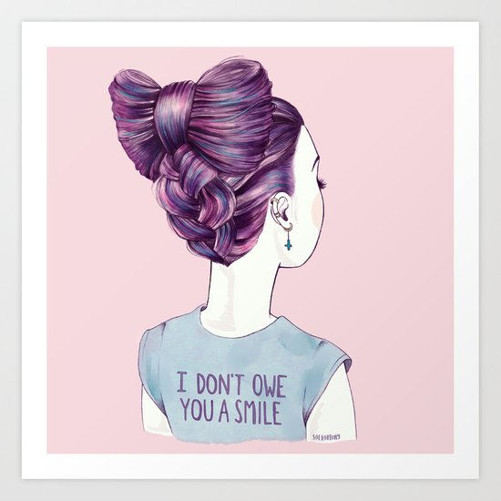 i don't owe you a smile Art Print