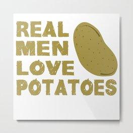 Real Men Love Potatoes Funny Vegan Food T-Shirt Metal Print