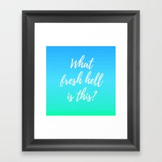 What Fresh Hell Is This? - blue-green Framed Art Print