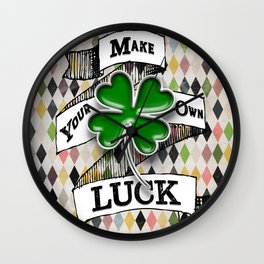Make your own luck Wall Clock