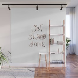 get sh** done - pink scribbles on white Wall Mural