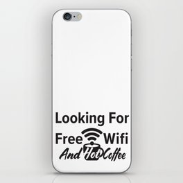 Looking for free Wifi and hot coffee iPhone Skin