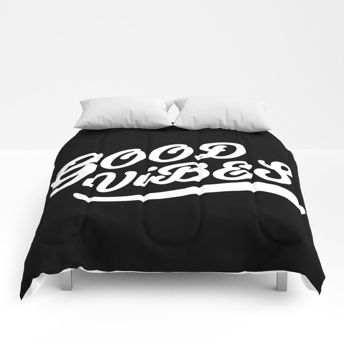 Good Vibes Happy Uplifting Design Black And White Comforters By