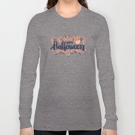 Happy Halloween Greeting Typography Long Sleeve T-shirt
