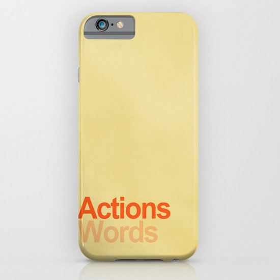 Actions speak louder than words iPhone & iPod Case