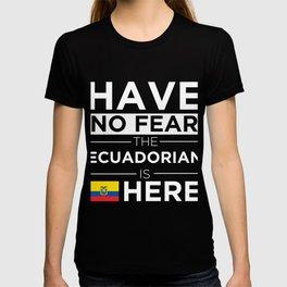 Have No Fear The Ecuadorian is here Pride Ecuador Proud T-shirt