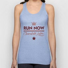 Run Now, Chocolate Later Unisex Tank Top