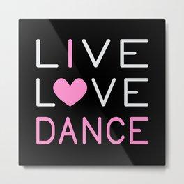 Dancing Live Love Dance Queen Dancer Ballet Gift Metal Print