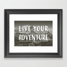 Live Your Adventure Framed Art Print