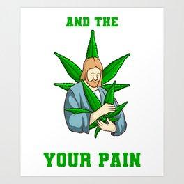 LORD EASE YOUR PAIN Marijuana Leaf Gifts Stoner Art Print