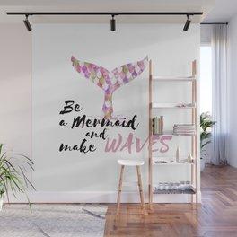 Be A Mermaid And Make Wave Pink Wall Mural