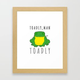 Toadly, Man. Toadly Funny Smoking Toad Frog Amphibian Medical Student Framed Art Print