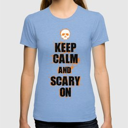 FUNNY HALLOWEEN KEEP CALM AND SCARY ON T-shirt