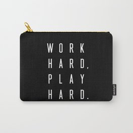 Work Hard Play Hard Black Carry-All Pouch