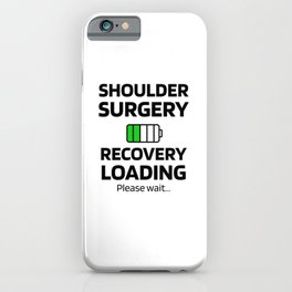 Shoulder Surgery Recovery   Shoulder Replacement iPhone Case