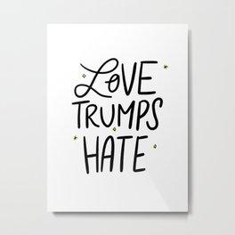 Love Trumps Hate Metal Print