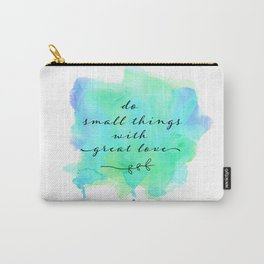do small things with great love Carry-All Pouch