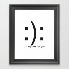 It depends on you Framed Art Print