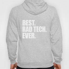 Best Rad Tech Ever Hoody