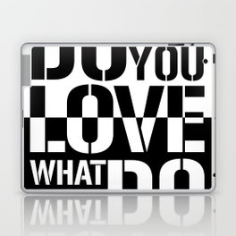 Do what you love what you Do Laptop & iPad Skin