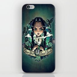 OVER YOUR DEAD BODY iPhone Skin