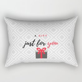 A gift for you Rectangular Pillow