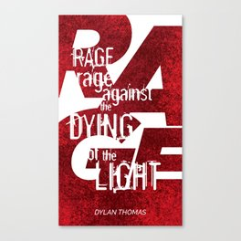 Rage Against the Dying of the Light 1 Canvas Print