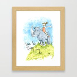 Have the Rhino of your Life Framed Art Print