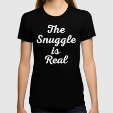 Snuggle Is Real Funny Quote Black SMALL Womens Fitted Tee