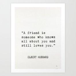 Elbert Hubbard quote about friends Art Print