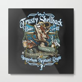 Trusty Shellback Bar & Grill Mermaid Metal Print