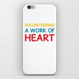 Volunteering A Work of Heart Helping Volunteerism T-Shirt iPhone Skin