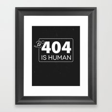 To 404 Is Human Framed Art Print
