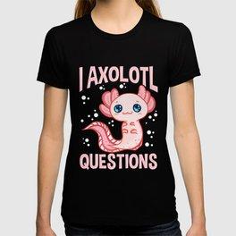 Cute & Funny I Axolotl Questions Walking Fish Pun T-shirt