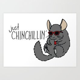 Just Chinchillin' Art Print