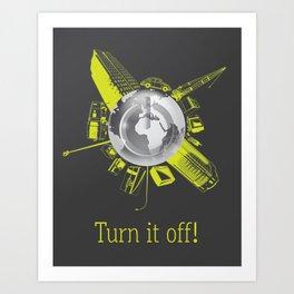 Turn it off! Art Print