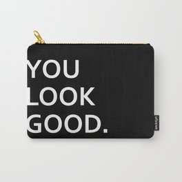 You look good funny hipster humor quote saying Carry-All Pouch