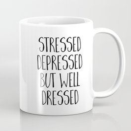 Well Dressed Funny Quote Coffee Mug