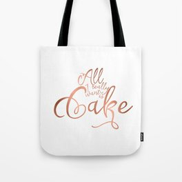 All I want is cake Tote Bag